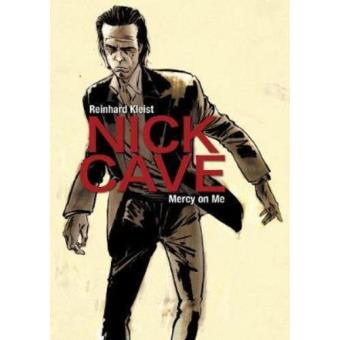 Nick Cave. Mercy on me