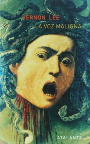Portada del libro La voz maligna de la editorial Atalanta escrito por Vernon Lee