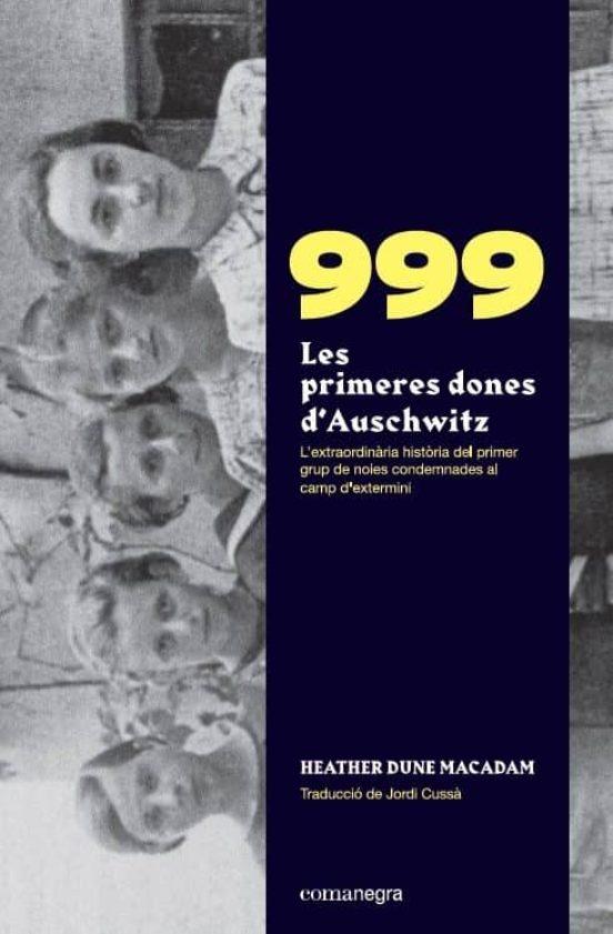 Portada del libro 999. Les primeres dones d'Auschwitz de Heather Dune Macadam