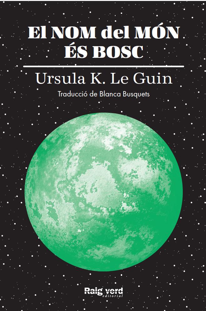 Portada del libro El nom del món és bosc de Ursula K Le Guin